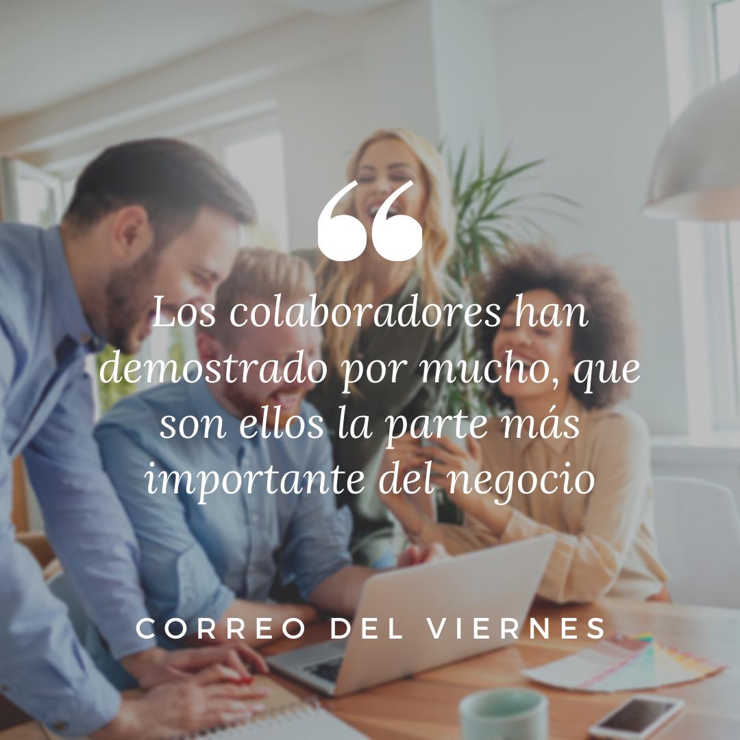 colaboradores, la parte más importante de negocio